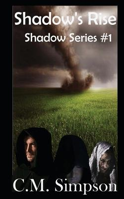 Shadow's Rise - The Shadow Series: Book 1 (Paperback): C. M. Simpson