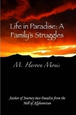 Life in Paradise: A Family's Struggles (Electronic book text): Haroon Monis