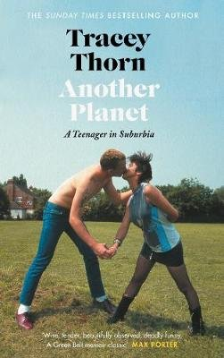Another Planet - A Teenager in Suburbia (Hardcover, Main): Tracey Thorn