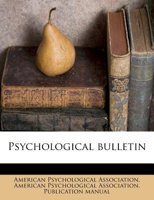 Psychological Bulletin (Paperback): American Psychological Association, American Psychological Association Publ