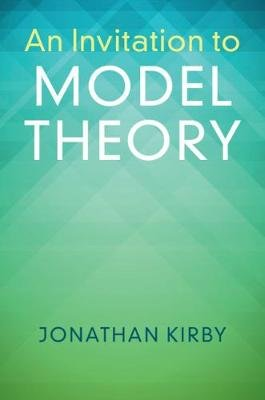 An Invitation to Model Theory (Paperback): Jonathan Kirby