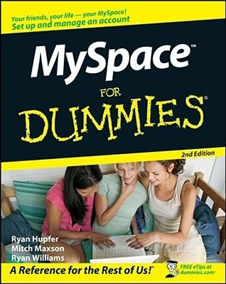 MySpace For Dummies (Paperback, 2nd Revised edition): Ryan Hupfer, Mitch Maxson, Ryan C. Williams