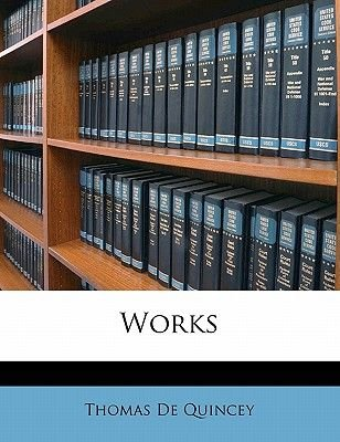 Works Volume 9 (Paperback): Thomas De Quincey