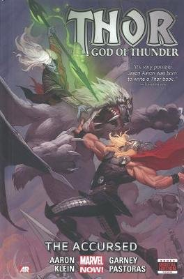 Thor: God Of Thunder Volume 3: The Accursed (marvel Now) (Hardcover): Jason Aaron