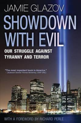 Showdown with Evil - Our Struggle Against Tyranny and Terror (Paperback, New): Jamie Glazov