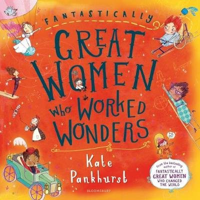 Fantastically Great Women Who Worked Wonders (Hardcover, Gift Edition): Kate Pankhurst