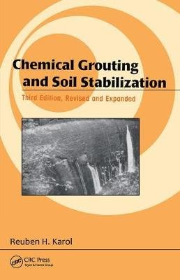 Chemical Grouting and Soil Stabilization (Hardcover, 3rd Revised and Expanded ed): Reuben H. Karol