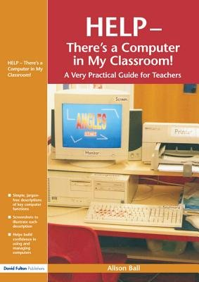 Help--There's a Computer in My Classroom! (Electronic book text): Alison Ball