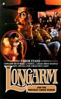 Longarm and the Whiskey Creek (Paperback): Tabor Evans