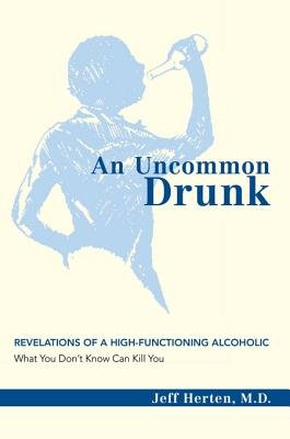 An Uncommon Drunk (Electronic book text): M D Jeff Herten