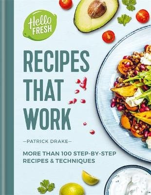 HelloFresh Recipes that Work - More than 100 step-by-step recipes & techniques (Hardcover): Patrick Drake