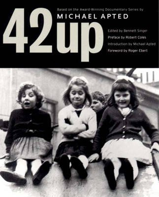 "42 up - ""Give ME the Child until He is Seven, and I Will Show You the Man : a Book BA on Michael Apted's Award-Winning..."