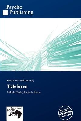 Teleforce (Paperback): Elwood Kuni Waldorm