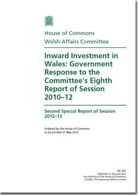 Inward Investment in Wales - Government Response to the Committee's Eighth Report of Session 2010-12, Second Special...