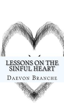 Lessons on the Sinful Heart (Paperback): Daevon C Branche