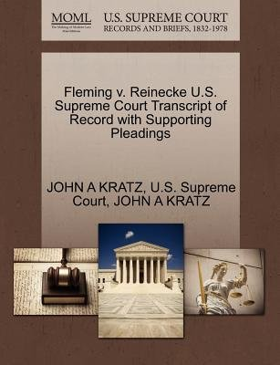 Fleming V. Reinecke U.S. Supreme Court Transcript of Record with Supporting Pleadings (Paperback): John A Kratz