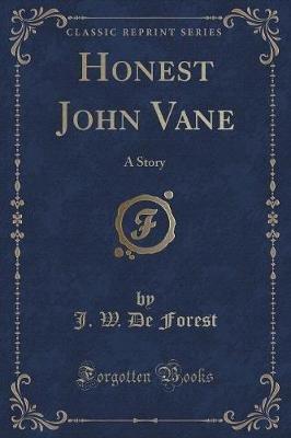 Honest John Vane - A Story (Classic Reprint) (Paperback): J.W.De Forest