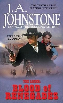 The Loner - The Blood of Renegades (Electronic book text): J. A Johnstone