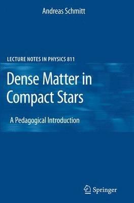 Dense Matter in Compact Stars (Paperback, 2010 Ed.): Andreas Schmitt