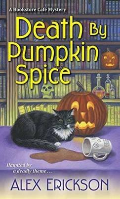 Death By Pumpkin Spice (Paperback): Alex Erickson