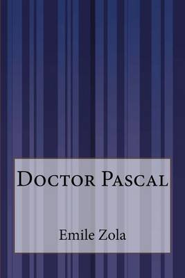 Doctor Pascal (Paperback): Emile Zola