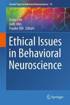 Ethical Issues in Behavioral Neuroscience (Hardcover, 2015 ed.): Grace Lee, Judy Illes, Frauke Ohl