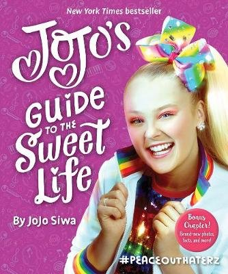JoJo's Guide to the Sweet Life - #PeaceOutHaterz (Paperback): JoJo Siwa