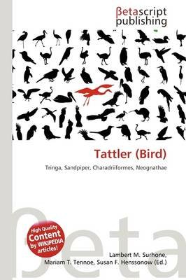 Tattler (Bird) (Paperback): Lambert M. Surhone, Mariam T. Tennoe, Susan F. Henssonow