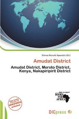 Amudat District (Paperback): Dismas Reinald Apostolis