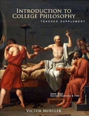 Introduction to College Philosophy Teacher Supplement (Paperback): Victor Moeller
