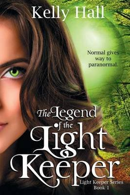 The Legend of the Light Keeper (Paperback): Kelly Hall