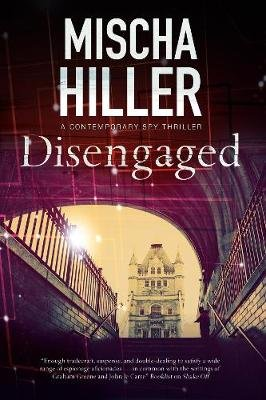 Disengaged - An Espionage Thriller Set in London (Large print, Hardcover, Large type / large print edition): Mischa Hiller