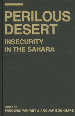 Perilous Desert: Sources of Saharan Insecurity (Electronic book text): Frederic Wehrey, Anouar Boukhars