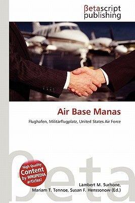 Air Base Manas (English, German, Paperback): Lambert M. Surhone, Miriam T. Timpledon, Susan F. Marseken
