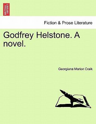 Godfrey Helstone. a Novel. (Paperback): Georgiana Marion Craik