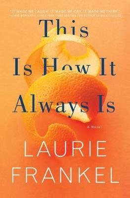 This Is How It Always Is (Hardcover): Laurie Frankel