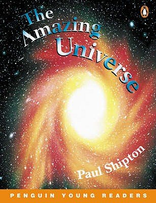 The Amazing Universe (Paperback): Paul Shipton