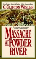Massacre at Powder River (Paperback): G. Clifton Wisler