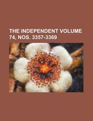 The Independent Volume 74, Nos. 3357-3369 (Paperback): Books Group