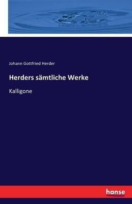 Herders Samtliche Werke (German, Paperback): Johann Gottfried Herder