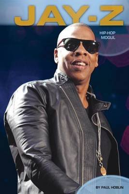 Jay-Z:: Hip-Hop Mogul (Electronic book text): Paul Hoblin