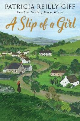 A Slip of a Girl (Hardcover): Patricia Reilly Giff