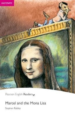 Easystart: Marcel and the Mona Lisa (Paperback, 2nd edition): Stephen Rabley