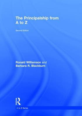 The Principalship from A to Z (Hardcover, 2nd Revised edition): Ronald Williamson, Barbara R Blackburn