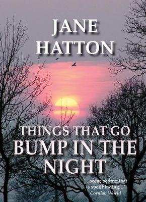 Things That Go Bump in the Night (Paperback): Jane Hatton