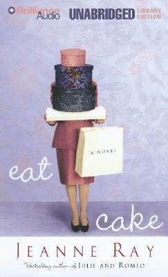 Eat Cake (Audio cassette, Library): Jeanne Ray