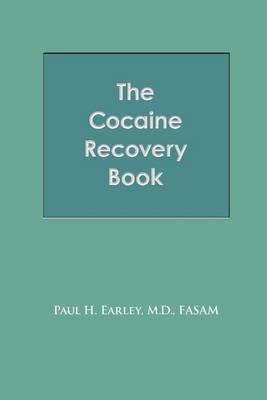 The Cocaine Recovery Book (Electronic book text): Paul H. Earley M.D. FASAM