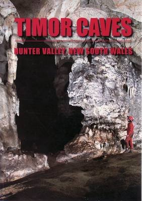 Timor Caves - Hunter Valley, New South Wales (Paperback):