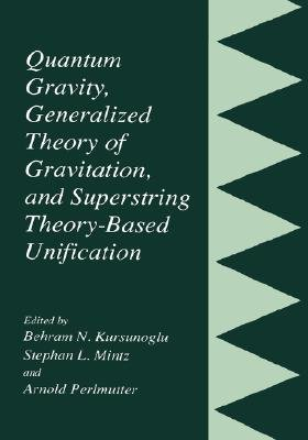 Quantum Gravity, Generalized Theory of Gravitation, and Superstring Theory-Based Unification (Hardcover, 2000 ed.): Behram N....
