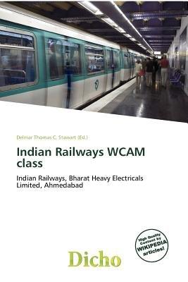 Indian Railways Wcam Class (Paperback): Delmar Thomas C. Stawart